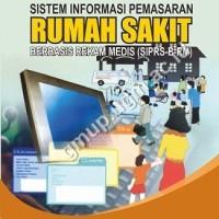 Sistem Informasi Pemasaran Rumah Sakit Berbasis Rekam Medis (SIPRS-B-R