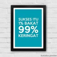Jual Motivational Quote Poster - Sukses itu 99% keringat - Hiasan Dinding Murah
