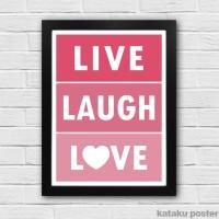 Poster Inspiratif - Live Laugh Love - Pigura Hiasan Rumah