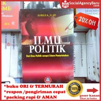 Ilmu Politik Dari Ilmu Politik Sampai Sistem Pemerintahan : Efrizal