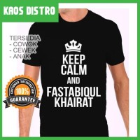 Kaos Muslim - Keep Calm And Fastabiqul Khairat 1 KTP-MSLM31