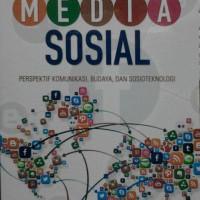 MEDIA SOSIAL PERSPEKTIF KOMUNIKASI , BUDAYA , DAN SOSIOTEKNOLOGI