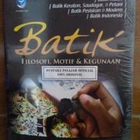 BUKU BATIK FILOSOFI, MOTIF DAN KEGUNAAN / ADI KUSRIANTO / ANDI OFFSEY
