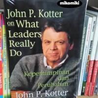 What Leaders Really Do (Kepemimpinan dan Perubahan) - John P. Kotter