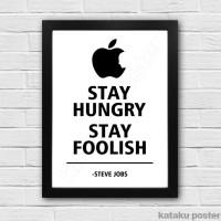 Jual Steve Jobs Quote Poster - Stay Hungry Stay Foolish - Hiasan Dinding Murah
