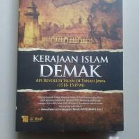 Buku Kerajaan Islam Demak Api Revolusi Islam Di Tanah Jawa