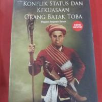 Buku Konflik Status dan Kekuasaan Orang Batak Toba / Bungaran Antonius