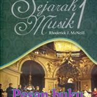 Buku Sejarah musik / Rhoderick J.McNeill