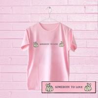 Jual Tumblr Tee / T-Shirt / Kaos Wanita Lengan Pendek Somebody To Love Pink Murah