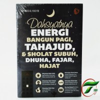 DAHSYATNYA ENERGI BANGUN PAGI,TAHAJUD & SHOLAT SUBUH,DHUHA,FAJAR,HAJAT