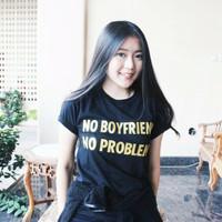 [BEST] T-Shirt / Tumblr Tee / Kaos Wanita No Boyfriend No Problem Wa
