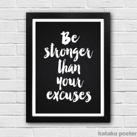 harga Poster Quote Inspiratif - Be Stronger Than Your Excuses Tokopedia.com