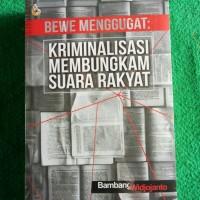 bewe menggugat : kriminalisasi membungkam suara rakyat *Bambang W