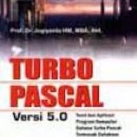 Teori Dan Aplikasi Program Komputer Bahasa Turbo Pascal (Jilid 1)