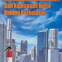 Buku Kesehatan,keselamatan&keamanan Kerja Bidang Perhotelan/bagyono