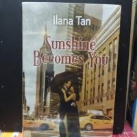 novel SUNSHINE BECOMES YOU/ILANA TAN/350hal/repro.