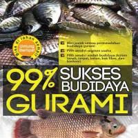 BUKU 99% SUKSES BUDIDAYA GURAMI