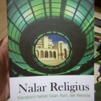 nalar religius: memahami hakikat tuhan, alam, dan manusia - mulyadhi