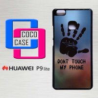 Hardcase Hp Huawei P9 Lite Dont Touch My Phone X4273