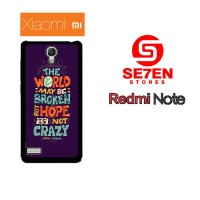 Casing HP Xiaomi Redmi Note 1 Hope Is Not Crazy Broken World Custom Ha