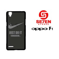 Casing HP Oppo F1 (A35) Just Do It Tomorrow Custom Hardcase Cover