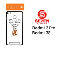 Casing HP Xiaomi Redmi 3 Pro 3S Hope is The Only Thing Custom Hardcase