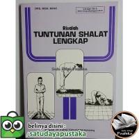 RISALAH TUNTUNAN SHALAT LENGKAP - Panduan Solat / Sholat by Toha Putra