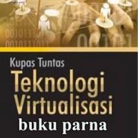 Buku Kupas Tuntas Teknologi Virtualisasi