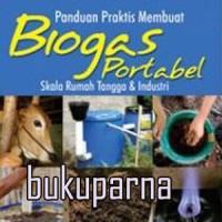 Harga buku panduan praktis membuat biogas portabel skala rumah tangga dan | WIKIPRICE INDONESIA