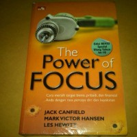 The Power of Focus - Jack Canfield, Mark Victor Hansen, Les Hewitt