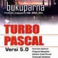 Buku Teori Dan Aplikasi Program Komputer Bahasa Turbo Pascal (Jilid 1)