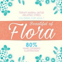 Jual COLORING FOR ADULT: BEAUTIFUL OF FLORA - Uwan Urwan Murah