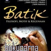 Buku Batik Filosofi, Motif dan Kegunaan