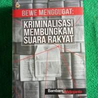 bewe menggugat: kriminalisasi membungkam suara rakyat - bambang