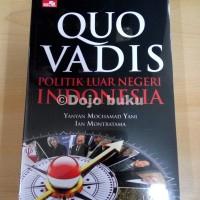 Quo Vadis Politik Luar Negeri Indonesia oleh Ian Montratama