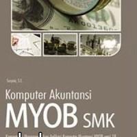 Buku Komputer Akuntansi Myob SMK: Kompetensi Mengoperasikan Aplikasi K