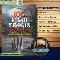 Buku 100 Kisah Tragis Orang Orang Zalim - Buana Ilmu Islami - Karmedia
