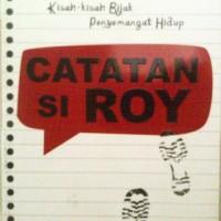Kisah-Kisah Bijak Penyemangat Hidup, Catatan Si Roy