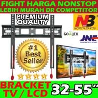 BRAKET TV LCD / BRACKET TV LED LCD NORTH BAYOU NB D2-F 32-55 INCH D2F