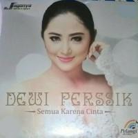 CD Original Dewi Perssik - Semua Karena Cinta (2017)