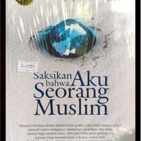 Saksikan Bahwa Aku Seorang Muslim ORI