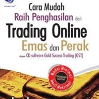 Buku Cara Mudah Raih Penghasilan dari Trading Online Emas dan Perak de