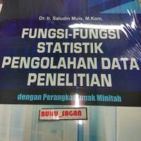 BUKU FUNGSI-FUNGSI STATISTIK PENGOLAHAN DATA PENELITIAN. Saludin. sk