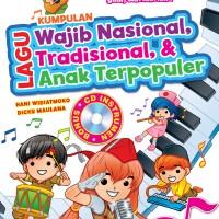 Buku Kumpulan Lagu Wajib Nasional, Tradisional & Anak Terpopuler + CD