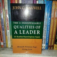 The 21 Indispensable Qualities Of A Leader 21 Kualitas Kepemimpinan