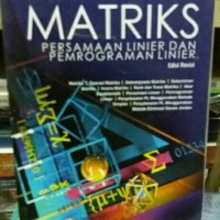 MATRIKS Persamaan Linier dan Pemrograman Linier by Dr Ruminta REKSA