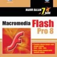 Buku Mahir Dalam 7 Hari: Macromedia Flash Pro 8