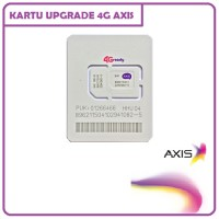 Kartu CHIP UPGRADE 4G AXIS | GANTI 3G Ke 4G Tanpa ke XL Center