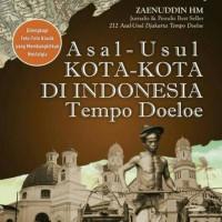 ASAL USUL KOTA - KOTA DI INDONESIA TEMPO DOELOE