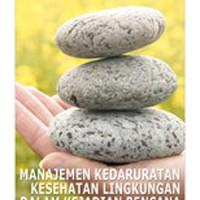 Buku Manajemen Kedaruratan Kesehatan Lingkungan Dalam Kejadian Bencana